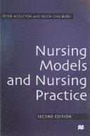 Nursing Models and Nursing Practice