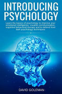 Introducing Psychology: Learn the Basics of Psychology to Improve Your Emotional Intelligence, Couples Communication, Cognitive Behavioral The