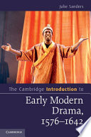 The Cambridge Introduction To Early Modern Drama 1576 1642