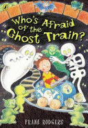 Who S Afraid Of The Ghost Train