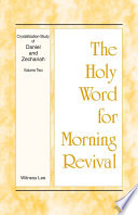 The Holy Word For Morning Revival Crystallization Study Of Daniel And Zechariah Volume 2