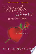 Mother Dearest, Imperfect Love