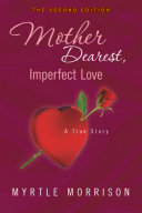 Mother Dearest  Imperfect Love