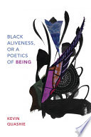 Black Aliveness  or A Poetics of Being Book PDF