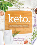 """Keto: The Complete Guide to Success on The Ketogenic Diet, including Simplified Science and No-cook Meal Plans"" by Maria Emmerich, Craig Emmerich"