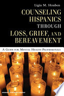 Counseling Hispanics Through Loss Grief And Bereavement