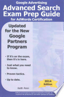 Google Advertising Advanced Search Exam Prep Guide for Adwords Certification