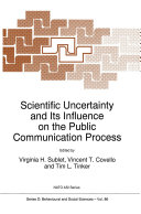 Scientific Uncertainty and Its Influence on the Public Communication Process
