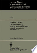 Multiple Criteria Decision Making Theory and Application
