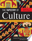 """The Tapestry of Culture: An Introduction to Cultural Anthropology"" by Abraham Rosman, Paula G. Rubel, Maxine Weisgrau"