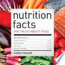 """Nutrition Facts: The Truth About Food"" by Karen Frazier"