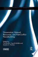 Governance Natural Resources And Post Conflict Peacebuilding