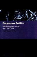 Dangerous Politics