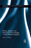 Bodies  Speech  and Reproductive Knowledge in Early Modern England