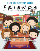 Life is Better with Friends (The Official Friends Picture book eBook)