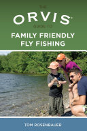 Orvis Guide to Family Friendly Fly Fishing