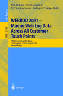 WEBKDD 2001   Mining Web Log Data Across All Customers Touch Points