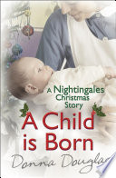 A Child Is Born A Nightingales Christmas Story