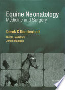 Equine Neonatal Medicine and Surgery E Book