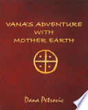 Vana   S Adventure with Mother Earth