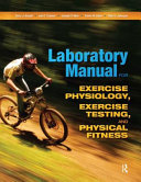 Laboratory Manual for Exercise Physiology  Exercise Testing  and Physical Fitness Book