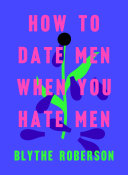 link to How to date men when you hate men in the TCC library catalog