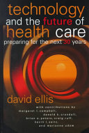 Technology and the Future of Health Care