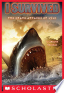 """""""I Survived the Shark Attacks of 1916 (I Survived #2)"""" by Scott Dawson, Lauren Tarshis"""