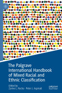 Pdf The Palgrave International Handbook of Mixed Racial and Ethnic Classification