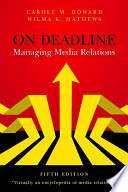 On Deadline  : Managing Media Relations, Fifth Edition