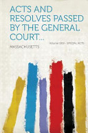 Acts And Resolves Passed By The General Court Volume 1919 Special Acts
