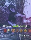 Britain s Wild Harvest
