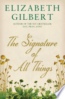 """""""The Signature of All Things"""" by Elizabeth Gilbert"""