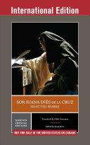 Sor Juana Inés de la Cruz: Selected Works (International Student Edition) (Norton Critical Editions)