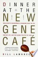 Dinner at the New Gene Caf