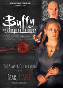 Buffy the Vampire Slayer, The Slayer Collection Vol 2, Fear Itself - Monsters and Villains