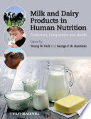 """Milk and Dairy Products in Human Nutrition: Production, Composition and Health"" by Young W. Park, George F. W. Haenlein"