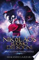 Nikòlaos: l'uomo dei sogni... e la leggenda di Babbo Natale