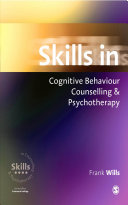 Skills in Cognitive Behaviour Counselling & Psychotherapy