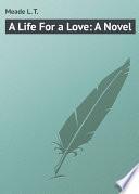 A Life For a Love  A Novel