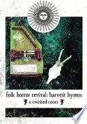 Folk Horror Revival  Harvest Hymns  Volume I  Twisted Roots