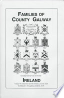 """""""The Families of County Galway, Ireland: Over One Thousand Entries from the Archives of the Irish Genealogical Foundation"""" by Michael C. O'Laughlin, Irish Genealogical Foundation"""