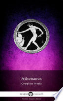 Delphi Complete Works Of Athenaeus Illustrated