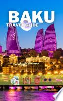 Baku Travel Guide 2017