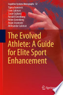 The Evolved Athlete  A Guide for Elite Sport Enhancement