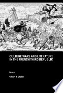 Culture Wars and Literature in the French Third Republic