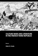 Pdf Culture Wars and Literature in the French Third Republic Telecharger