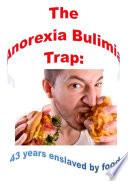 The Anorexia Bulimia Trap Book