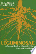 The Leguminosae, a Source Book of Characteristics, Uses, and Nodulation