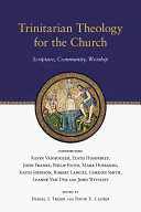 Trinitarian theology for the church: scripture, community, worship